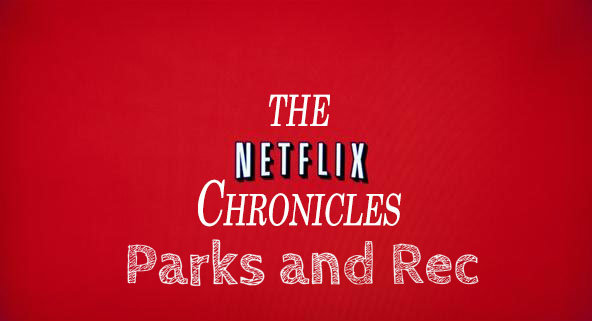 Parks And Rec Netflix Chronicles